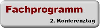 FACHPROGRAMM 2. Konferenztag