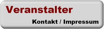 VERANSTALTER = Kontakt / Impressum