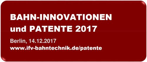 INNOVATION-DAY und BAHNRELEVANTE PATENTE 2017 @ Berlin - (wird noch bekannt gegeben) | Berlin | Berlin | Deutschland
